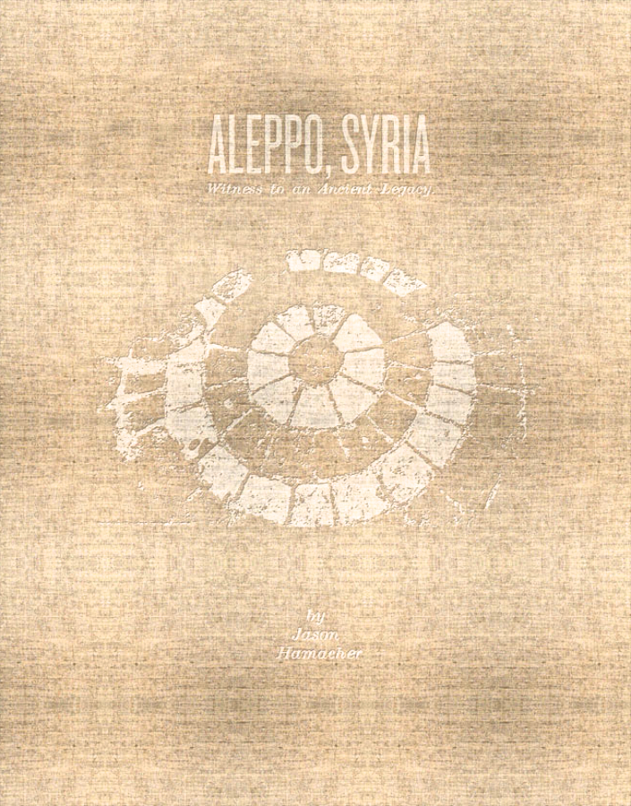 Aleppo, Syria: Witness to an Ancient Legacy Cloth Cover